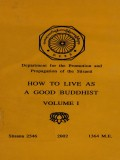 How to Live As a Good Buddhist Vol.I