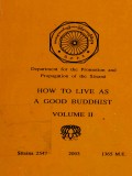 How to Live As a Good Buddhist Vol.II