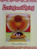 Loving and Dying