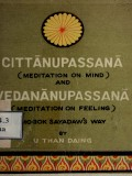 Cittanupassana (Meditation on Mind)and Vedananupassana (Meditation on Feeling)