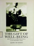 The Gift of Well-Being (Joy, Sorrow, and Renunciation on the Buddha's Way)